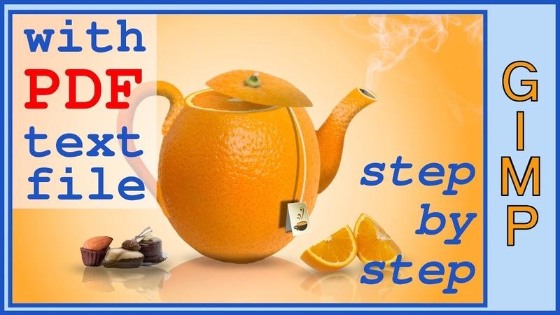 Gimp 2.10.6: How To Make An Orange Tea Composition For Advertising