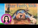 Bear Feels Sick by Karma Wilson - Stories for Kids (Children's Books Read Aloud)
