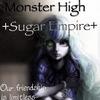 ✙ Monster High ✙ Sugar Empire ✙