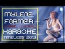 MYLENE FARMER COMME J'AI MAL KARAOKE TIMELESS 2013