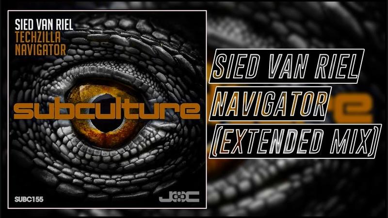 Sied Van Riel - Navigator (Extended Mix) [Subculture]