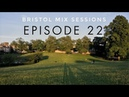Keeno - Bristol Mix Sessions - Episode 22 [ft. SPECIAL GUEST WHINEY]