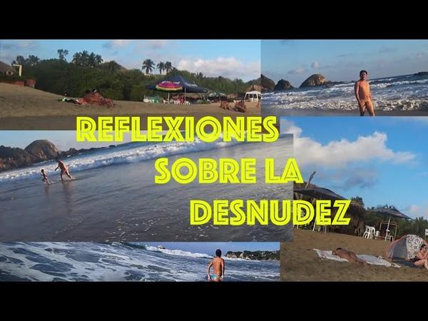 Reflexiones sobre la desnudez en la playa. Vacaciones en Zipolite