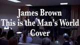 James Brown - This is the Man's World (cover)