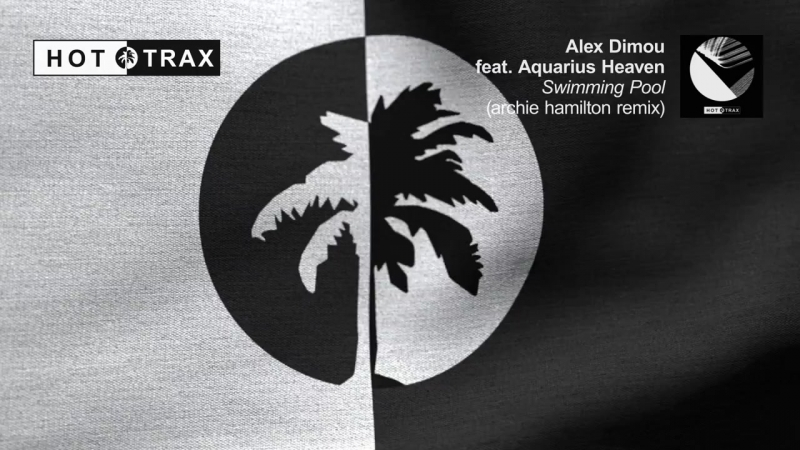 Alex Dimou feat Aquarius Heaven Swimming Pool Archie Hamilton Remix