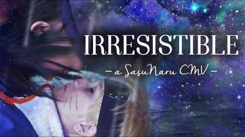 IRRESISTIBLE ☯ [SasuNaru CMV]