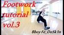 Footwork tutorial vol.3 | Bboy Fe_DoSK1n