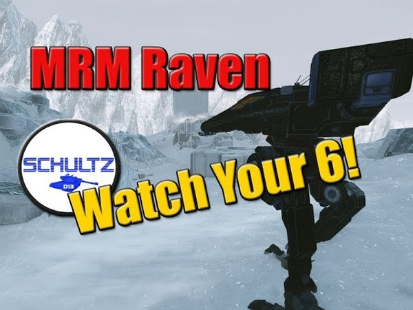 MechWarrior Online MRM Raven Watch Your 6! || 2018 MWO Video
