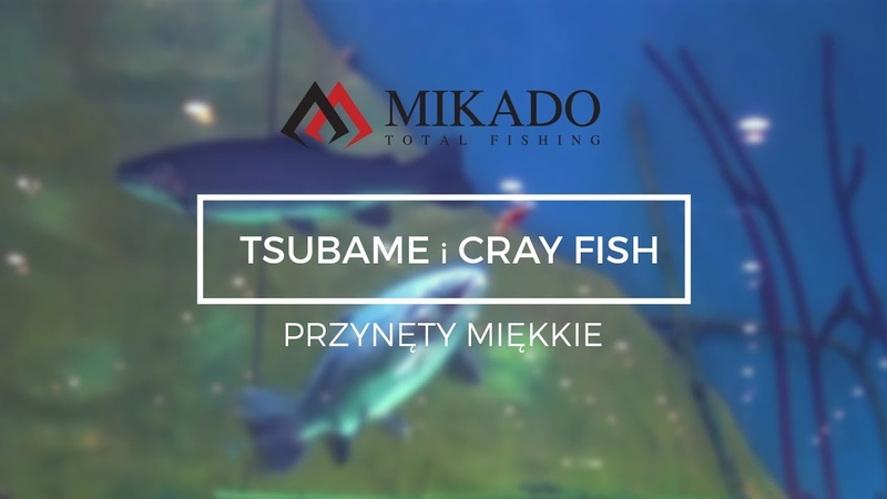 Tsubame i Cray Fish – przynęty miękkie Mikado