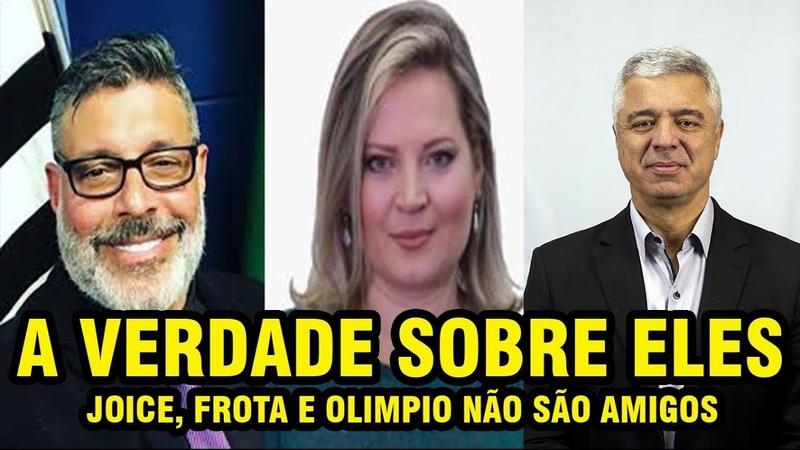 JOICE HASSELMANN, FROTA E OLIMPIO, SÃO AMIGOS? (A VERDADE)