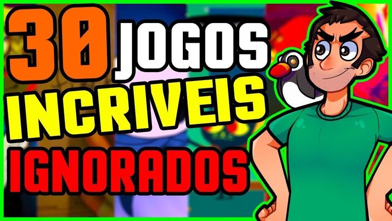 30 JOGOS INCRIVEIS IGNORADOS