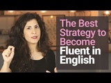 #1 STRATEGY to becoming FLUENT in 2019 and why you DON'T NEED to 'sound like a native speaker'