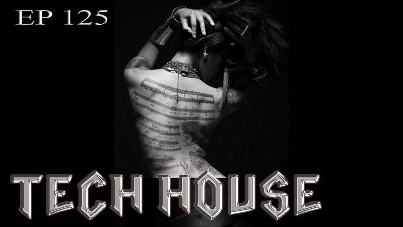 NEWS 2018 - TECH HOUSE - EP: 125 ( Mixed by Dj LEMARK ) Tracklist