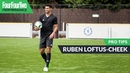 Ruben Loftus Cheek How to play in midfield Pro tips