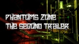 Phantoms Zone The Second Trailer