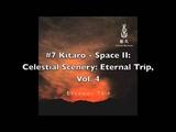 Kitaro - Celestial Scenery Eternal Trip, Volume 4 FULL ALBUM