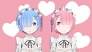 Re:Zero - When I'm Rem and Ram
