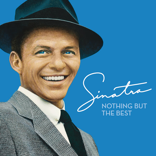 Frank Sinatra альбом Nothing But The Best (Remastered)