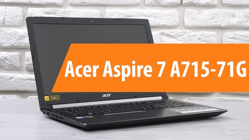 Распаковка Acer Aspire 7 A715-71G Unboxing Acer Aspire 7 A715-71G