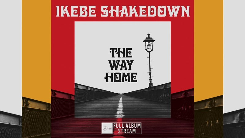 Ikebe Shakedown The Way Home FULL ALBUM STREAM