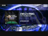 Jewelz Sparks feat. Pearl Andersson - All I See Is You (Afrojack Edit)