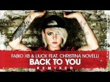 Fabio XB &amp Liuck feat. Christina Novelli - Back To You (Fabio XB &amp Yves De Lacroix Remix)
