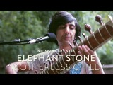 Elephant Stone - Motherless Child