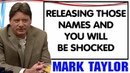 Mark Taylor Update 01 19 2019 RELEASING THOSE NAMES AND YOU WILL BE SHOCKED