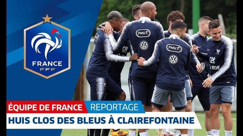 Equipe de France : La séance à huis clos à Clairefontaine I FFF 2018