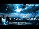 Nick Sparkle &amp The Alien Show - Another Alien Convoy (Sean Delloy Remix)