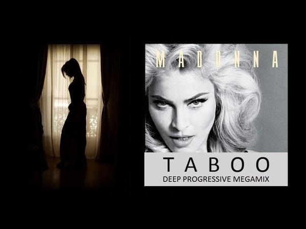 Madonna - Taboo (Deep Progressive Megamix)