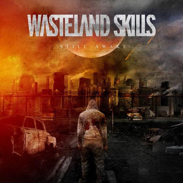 Wasteland Skills - Still Awake (2015)