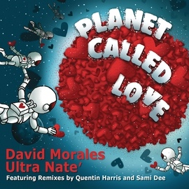 David Morales альбом Planet Called Love (Remixes)