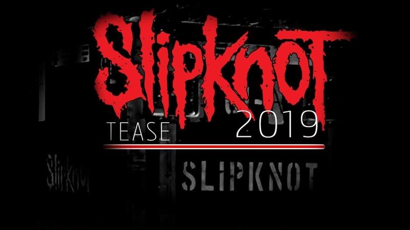SLIPKNOT 2019 - TEASE (NEW ALBUM)
