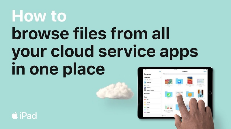 IPad — How to browse files from all your cloud service apps in one place — Apple