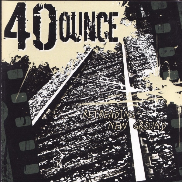 40 Ounce - Retreading New Ground-cover