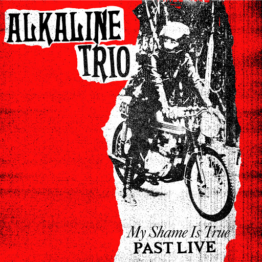 Alkaline Trio альбом My Shame Is True (Past Live)