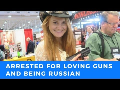 Maria Butina, her crime A love of the NRA and being Russian
