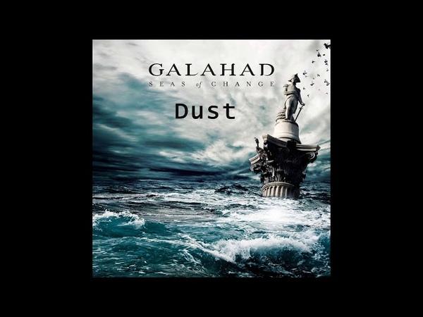 Galahad - Dust (2018) Seas of Change » Freewka.com - Смотреть онлайн в хорощем качестве