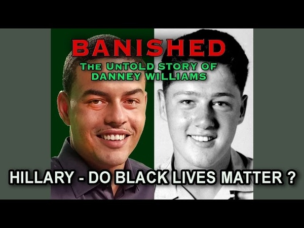 Bill Clintons Black Son BANISHED - The Story of Danney Williams