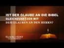 Film Clip - Ist der Glaube an die Bibel gleichzusetzen mit dem Glauben an den Herrn