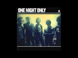 One Night Only - All I Want