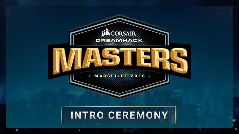 INTRO CEREMONY - Grand Final - CORSAIR DreamHack Masters Marseille 2018
