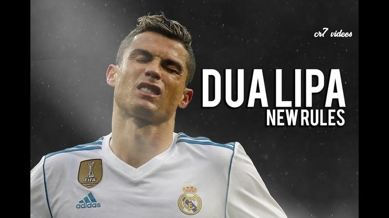 Cristiano Ronaldo Dua Lipa New Rules 2018 Skills Tricks Goas l HD