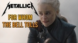Game of Thrones Daenerys Burns King's Landing With Metallica's For Whom The Bell Tolls