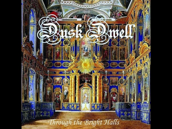 Doom Death Metal DUSK DWELL Through the Bright Halls 2018 Full Album