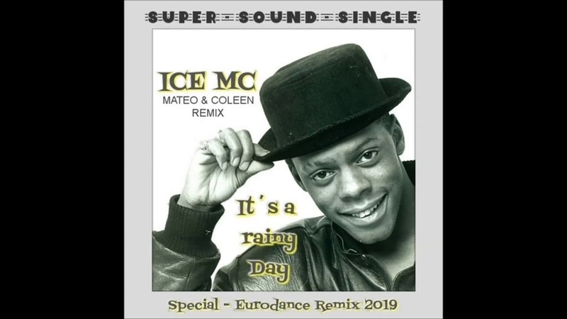 ICE MC - IT´s A RAINY DAY ( Eurodance Mix 2019 ) remix by Matero IAN COLEEN