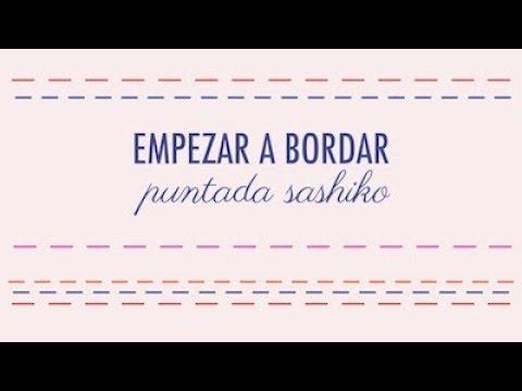 EMPEZAR A BORDAR PUNTADA SASHIKO O BASTILLA
