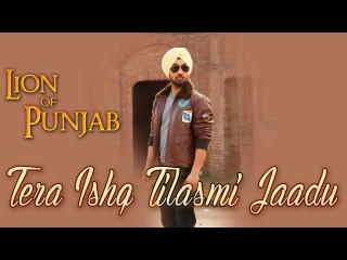 Tera Ishq Tilasmi Jaadu | THE LION OF PUNJAB - Punjabi Movie | Popular Punjabi Songs