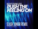 Nightcrawlers - Push The Feeling On (Slash Junior Remix)